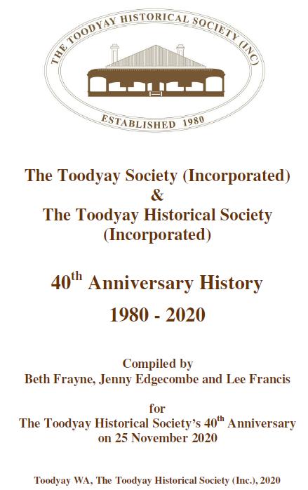 The Toodyay Society (Incorporated) & Toodyay Historical Society (Incorporated): 40th anniversary history, 1980-2020