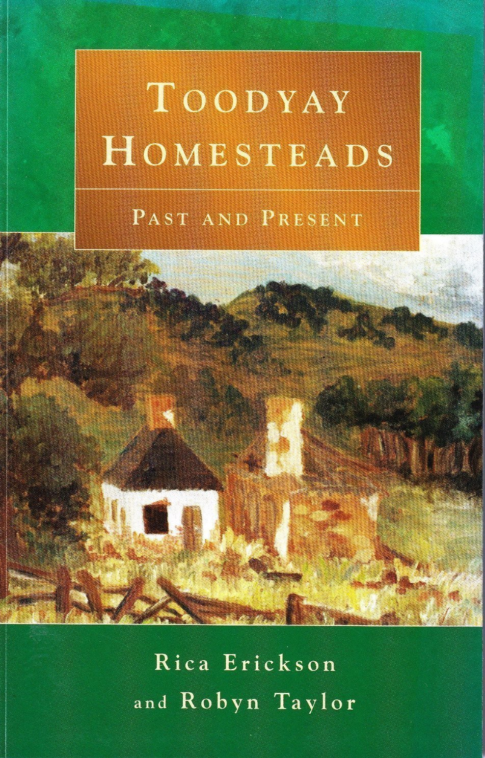 Toodyay homesteads, past and present