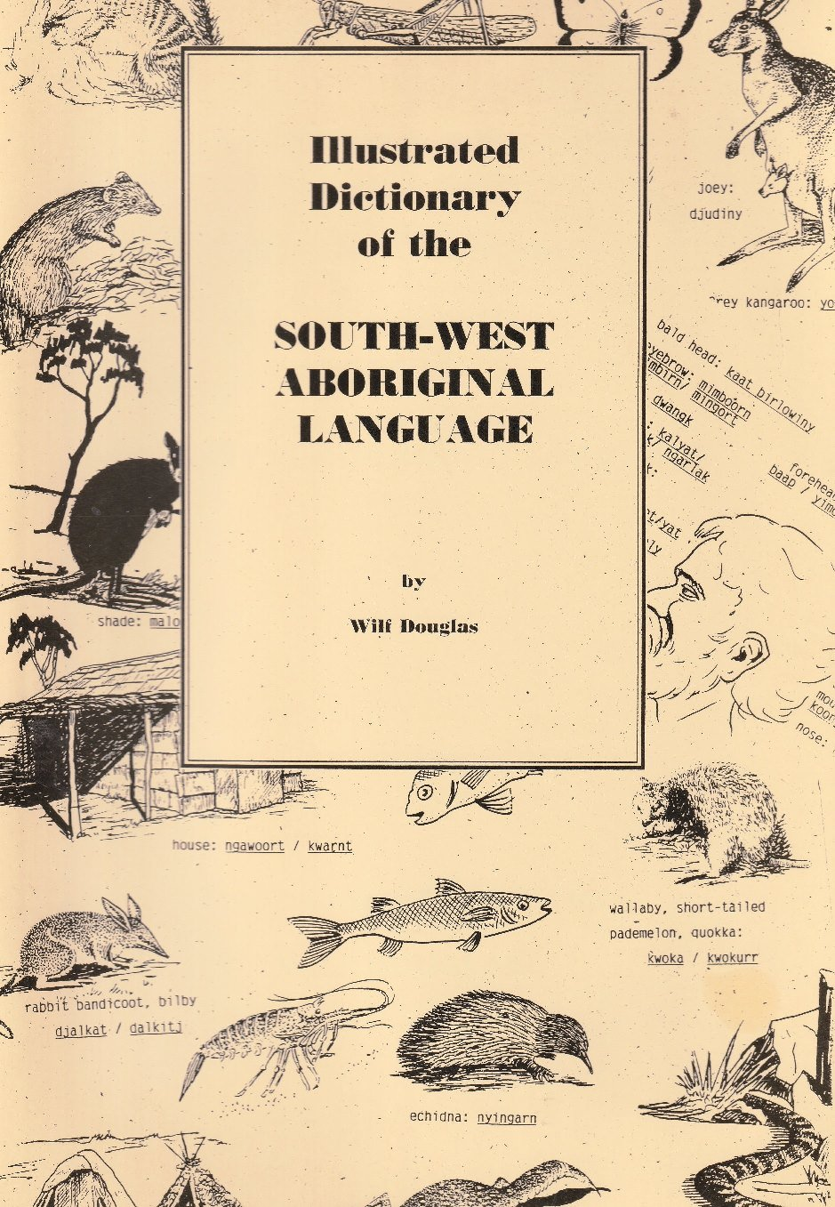Illustrated dictionary of the South-West Aboriginal language. 2nd ed.