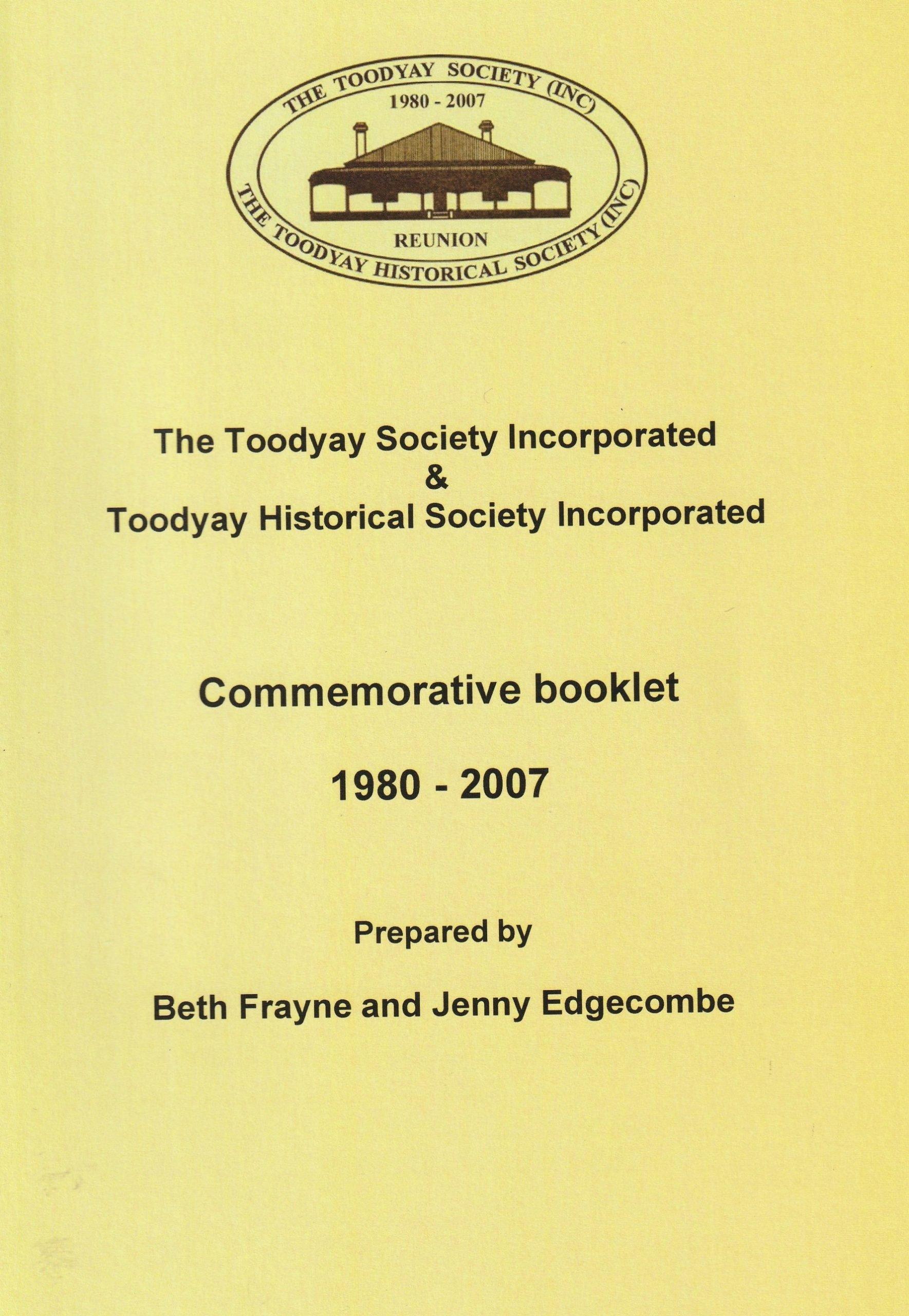 The Toodyay Society Incorporated & Toodyay Historical Society Incorporated, 1980-2007